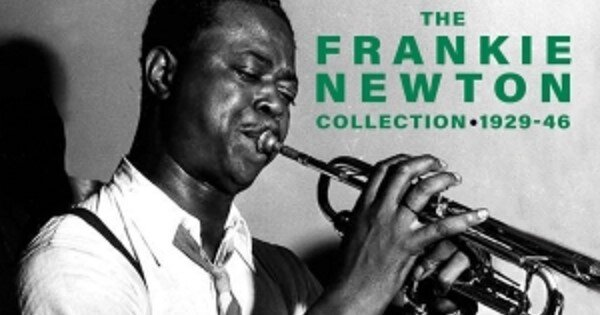 The Frankie Newton Collection 1 - The Frankie Newton Collection 1929-46