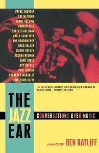 The Jazz Ear: Conversations Over Music Ben Ratliff