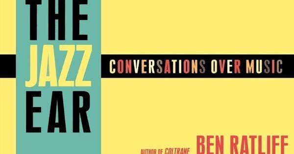 The Jazz Ear Conversations over Music