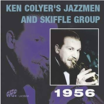 Ken Colyer 1956 - Ken Colyer's Jazzmen and Skiffle Group <i>1956</i>