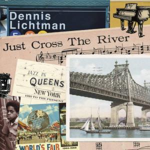 Dennis Lichtman Just Cross The River