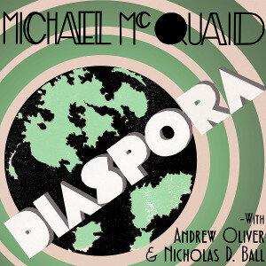 Michael McQuaid Diaspora