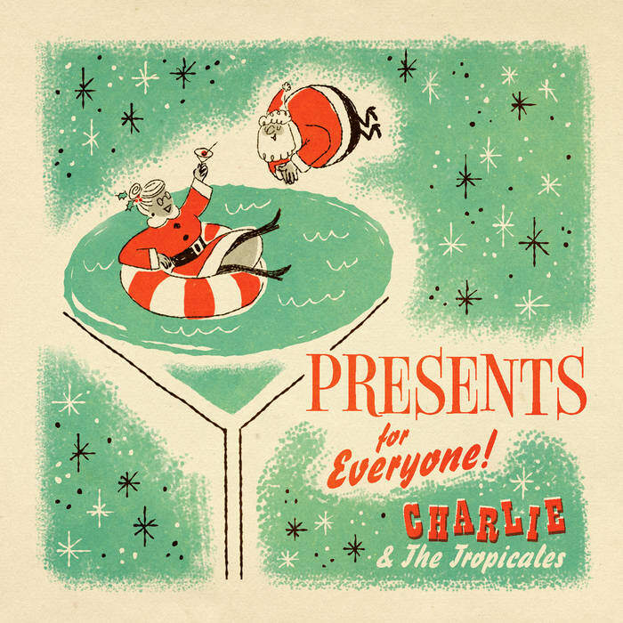 Charlie and the Tropicales Presents for Everyone