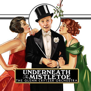 Glenn Crytzer Orchestra Underneath the Mistletoe