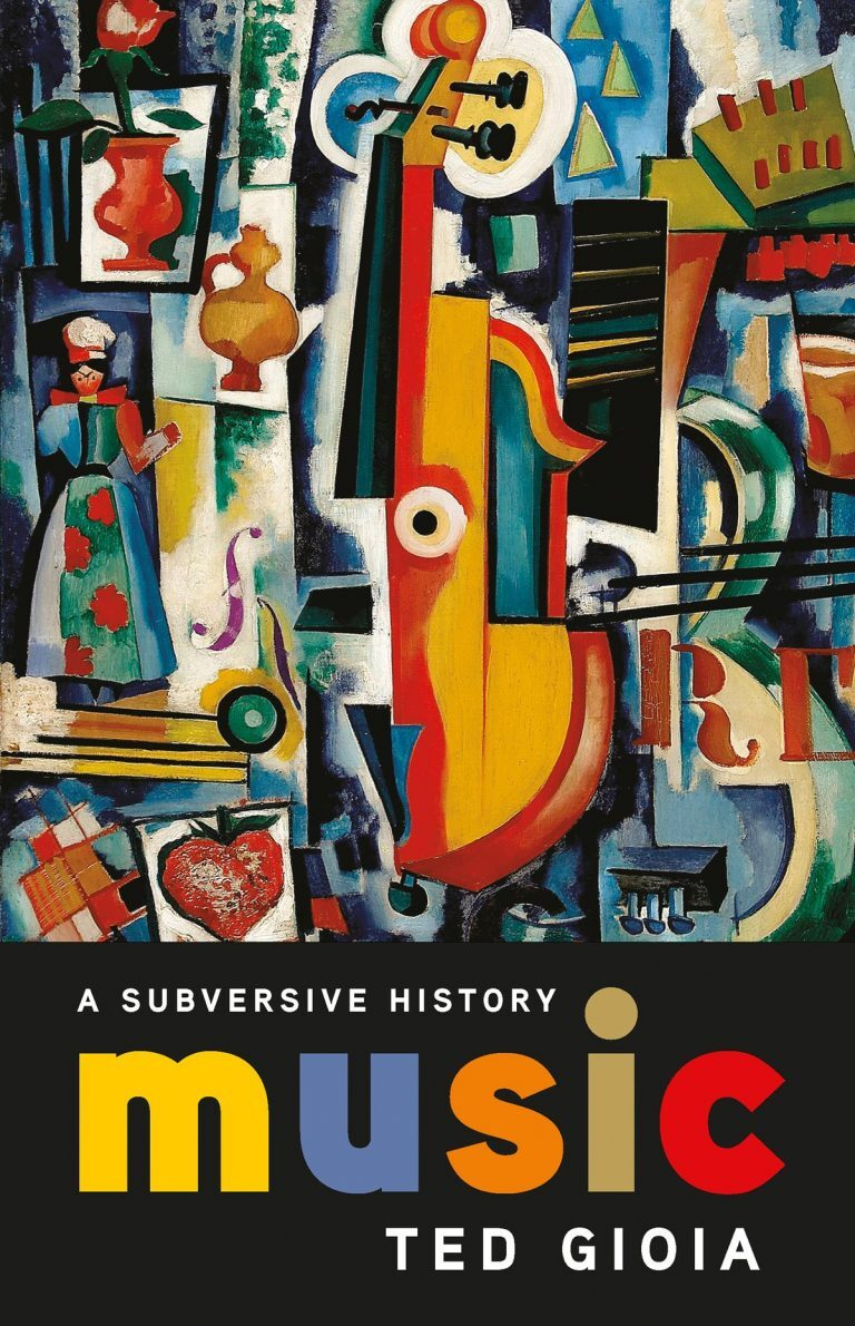 Music a Subversive History Ted Gioia