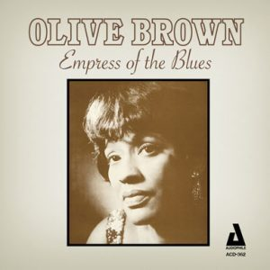 Olive Brown Empress of the Blues