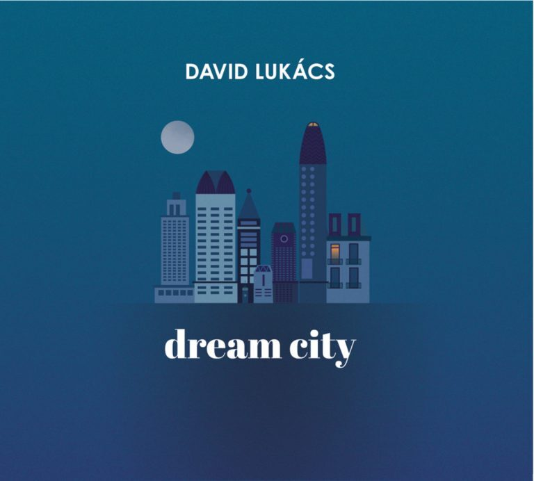 David Lukacs Dream City