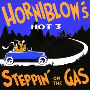 Horniblows Hot Three Steppin on the Gas