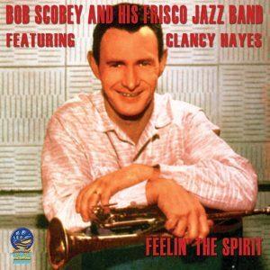 Bob Scobey Feelin' the Spirit