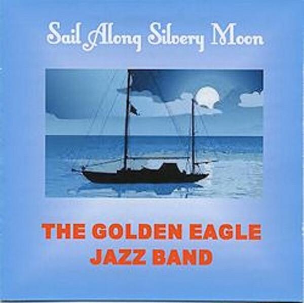 Golden Eagle Jazz Band Sail_Along_Silvery_Moon_