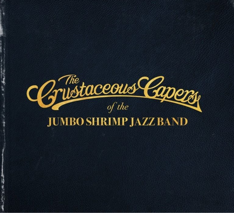 Jumbo Shrimp Jazz Band The Crustaceous Capers