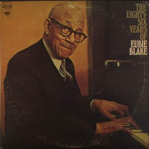 86 years of Eubie Blake