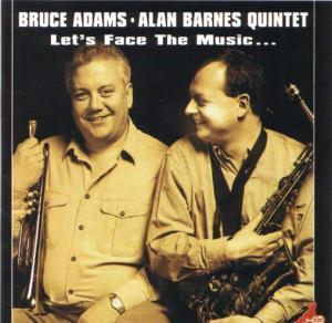 Bruce Adams Alan barnes Lets face the Music