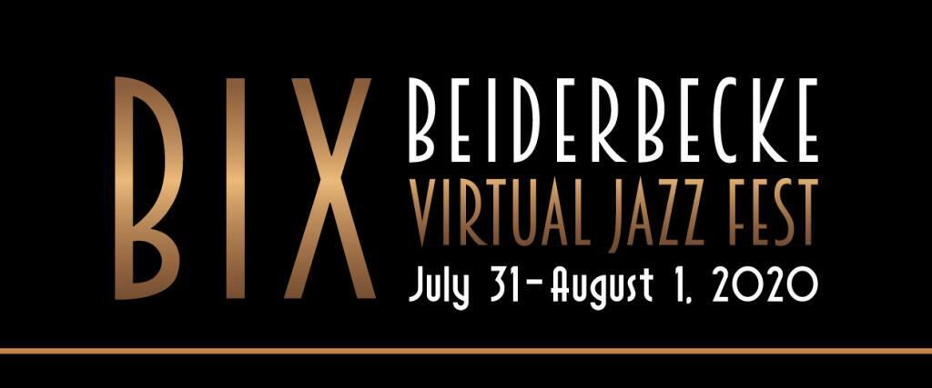 Bix Fest Virtual Event July 31st and August 1st