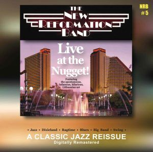 The New Reformation Jazz Band Live at the Nugget