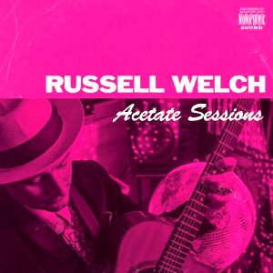 Russell Welch Acetate Sessions