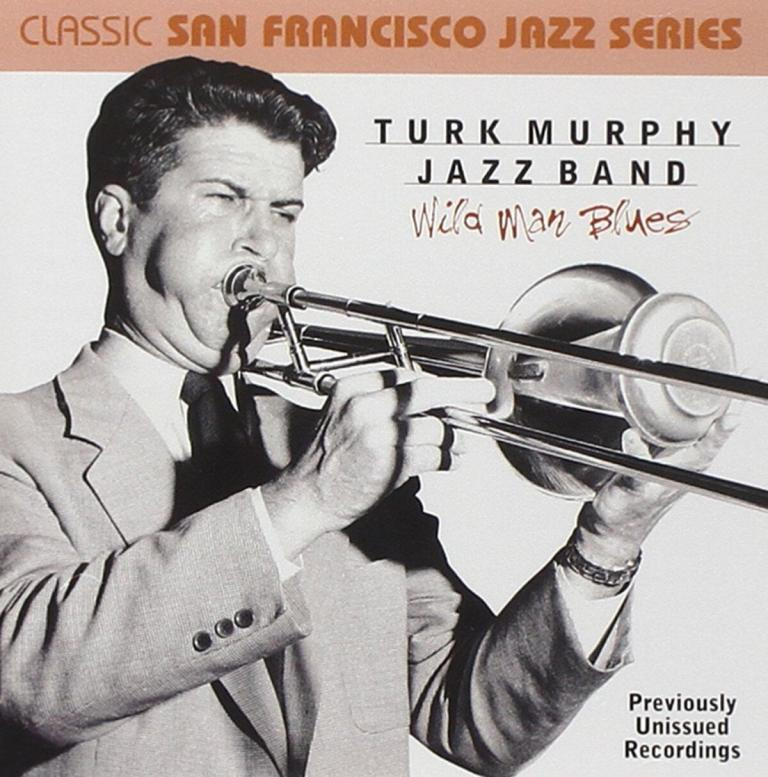 Turk Murphy Wild Man Blues
