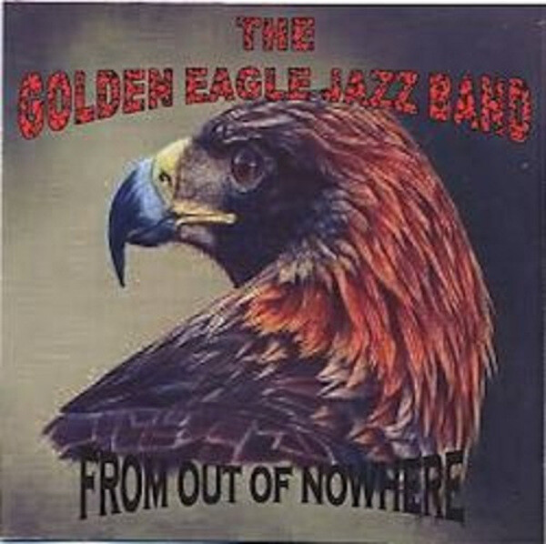 Golden Eagle Jazz Band From out of Nowhere