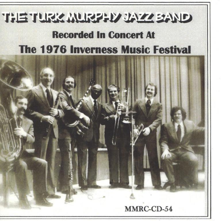 The Turk Murphy Jazz Band Recorded in Concert at the 1976 Inverness Music Festival
