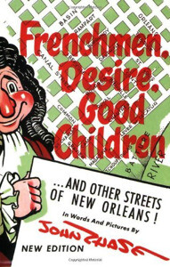 Frenchmen, Desire, Good Children ...and Other Streets of New Orleans!