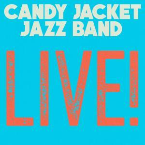 Candy Jacket Jazz Band LIVE!