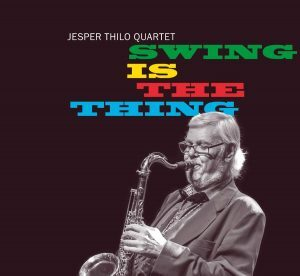 Jesper Thilo Swing Is The Thing