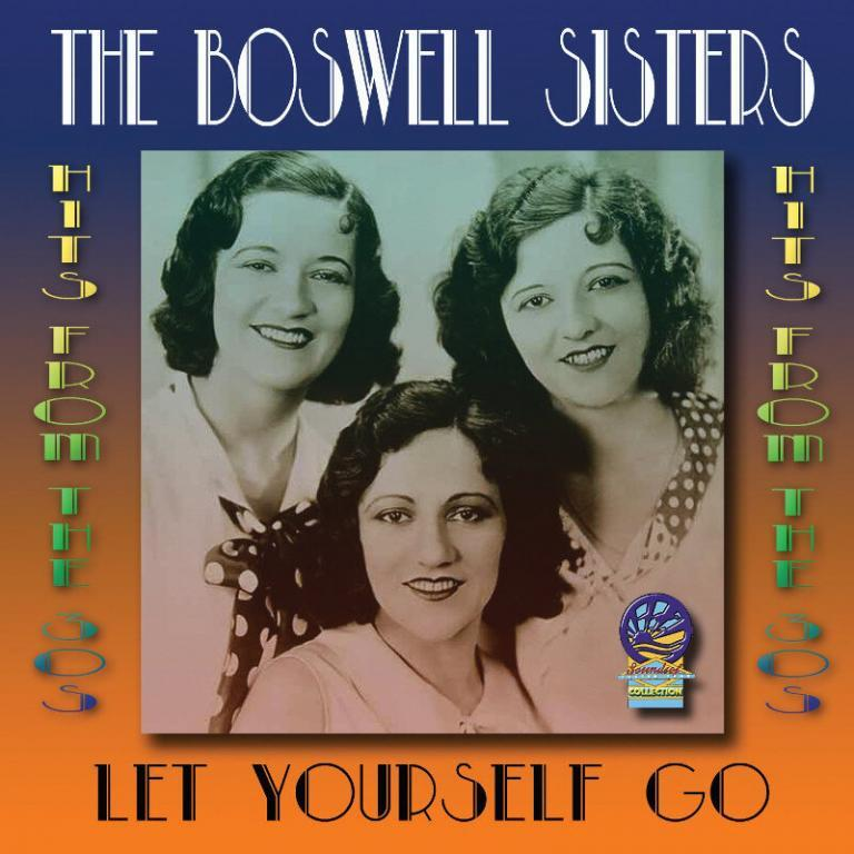 The Boswell Sisters Let Yourself Go
