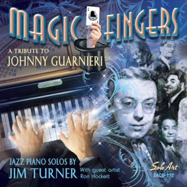 Jim Turner • Magic Fingers: A Tribute to Johnny Guarnieri