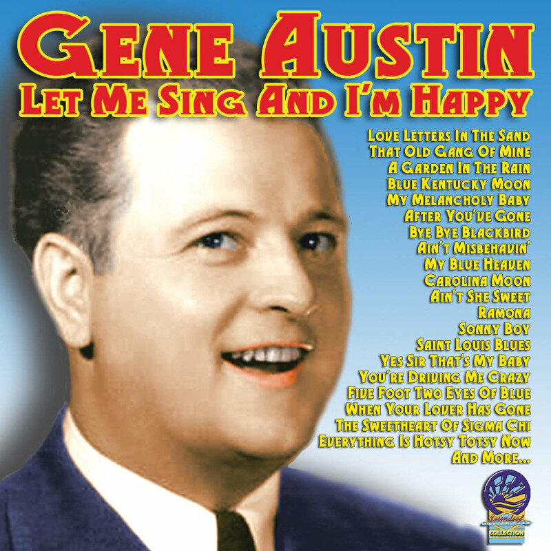 Gene Austin Let Me Sing and I'm Happy