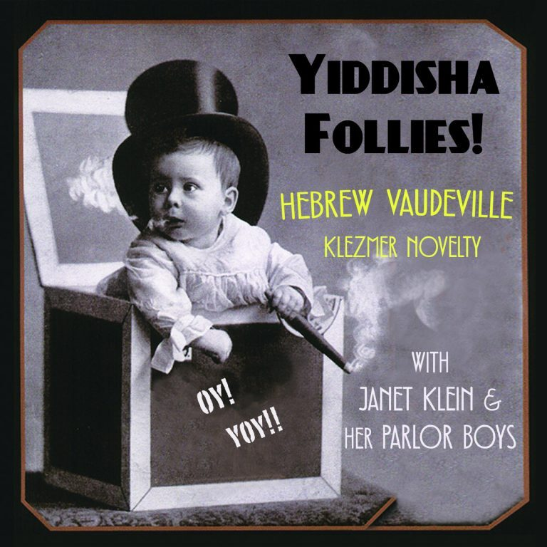 Janet Klein & Her Parlor Boys • Yiddisha Follies