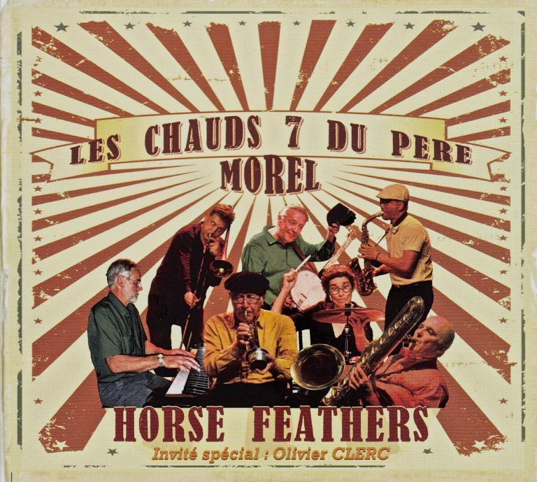 Les Chauds 7 Du Pere Morel • Horse Feathers