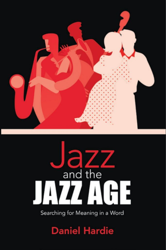 Jazz and the Jazz Age Daniel Hardie