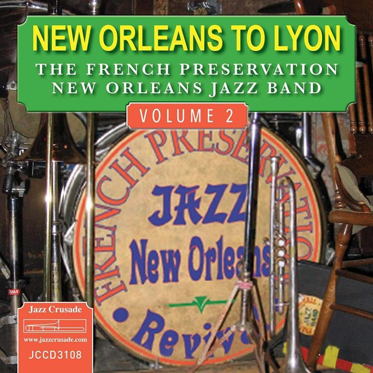 New Orleans to Lyon Volume 2 – French Preservation New Orleans Jazz Band