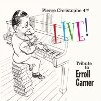 Pierre Christophe • Tribute To Erroll Garner