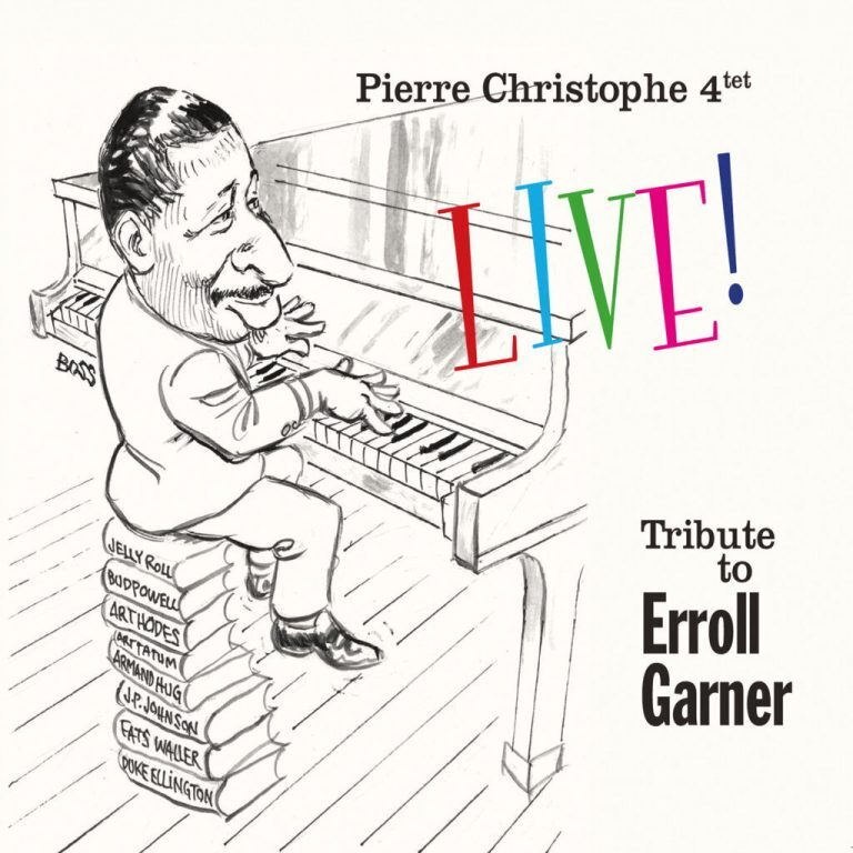 Pierre Christophe • Tribute To Erroll Garner