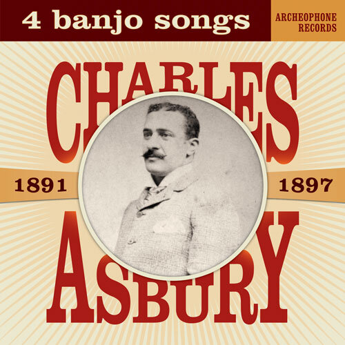 Charles Asbury 4 Banjo Songs 1891 1897