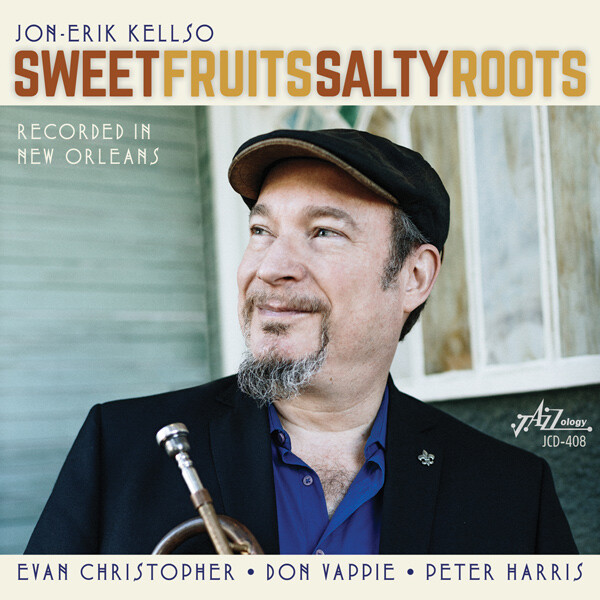 Jon Erik Kellso Sweet Fruits Salty Roots