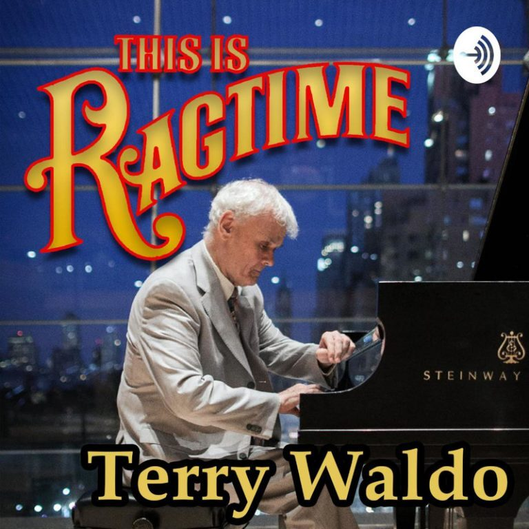 "Terry Waldo Launches New ""This is Ragtime"" Podcast"