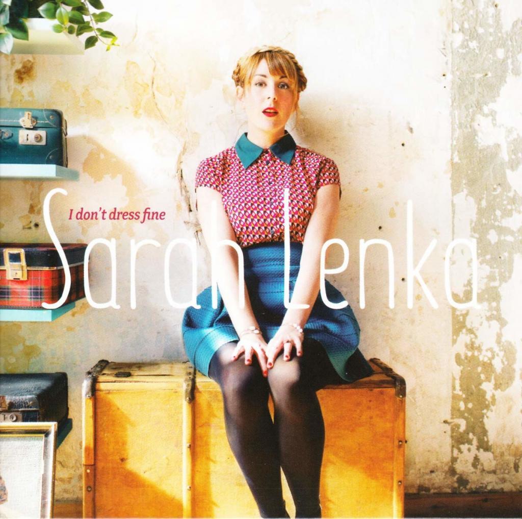 Sarah Lenka • I Don't Dress Fine