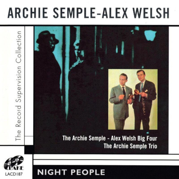 Archie Semple and Alex Welsh • Night People