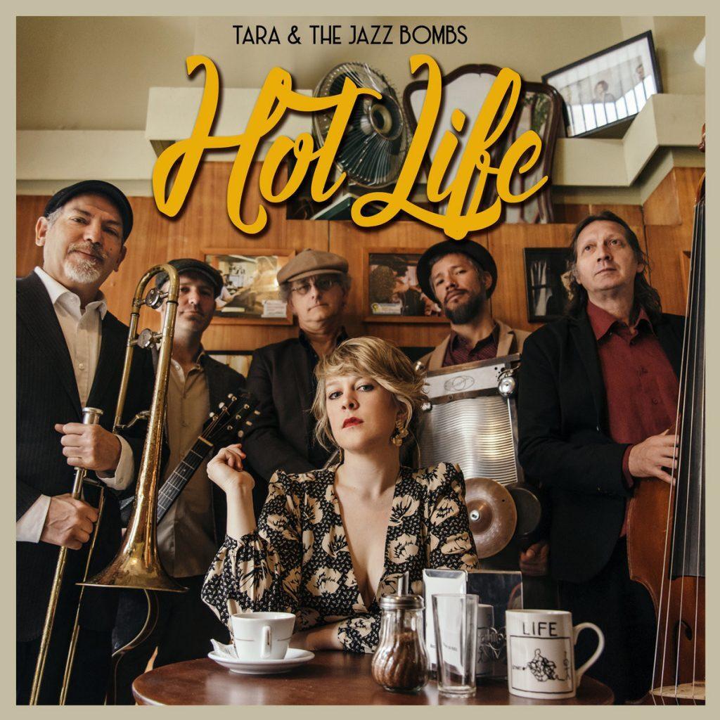Tara Lowe & The Jazz Bombs • Hot Life