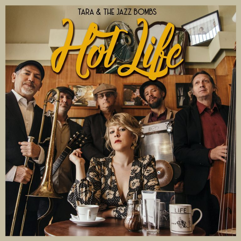 Tara Lowe & The Jazz Bombs • Hot Life