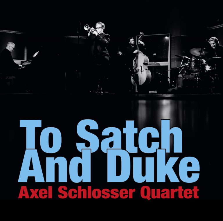 Axel Schlosser • To Satch and Duke