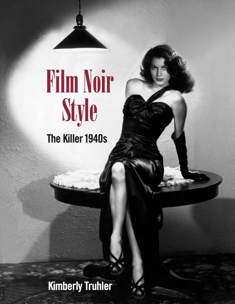 Film Noir Style: The Killer 1940s by Kimberly Truhler