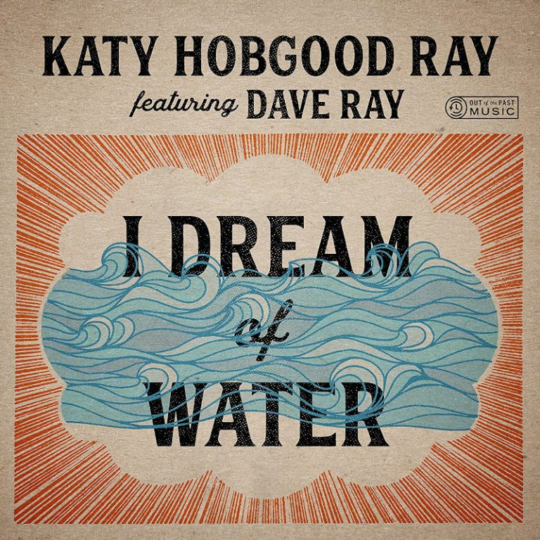 Katy Hobgood Ray feat. Dave Ray • I Dream of Water