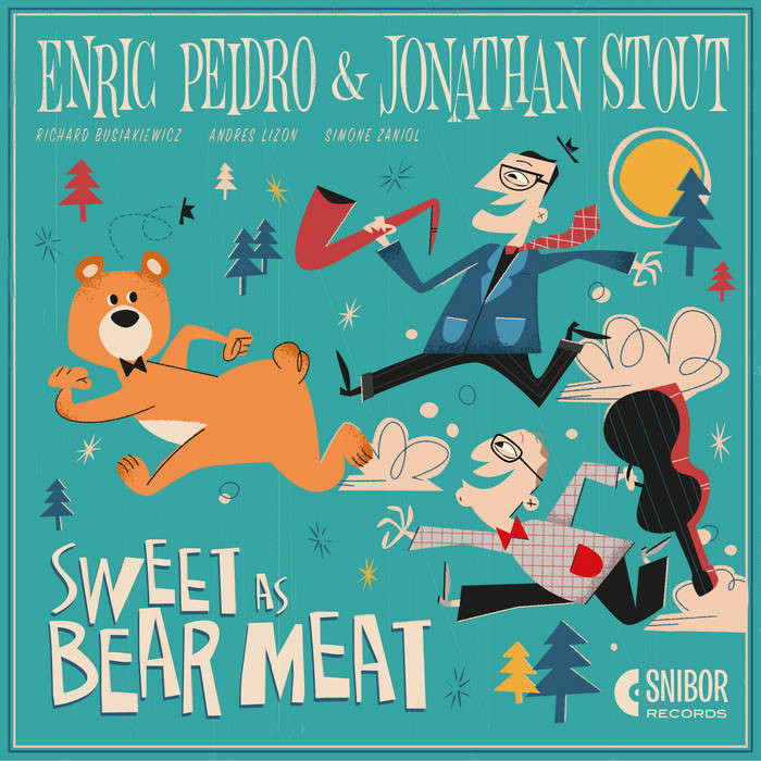 Enric Peidro & Jonathan Stout • Sweet as Bear Meat