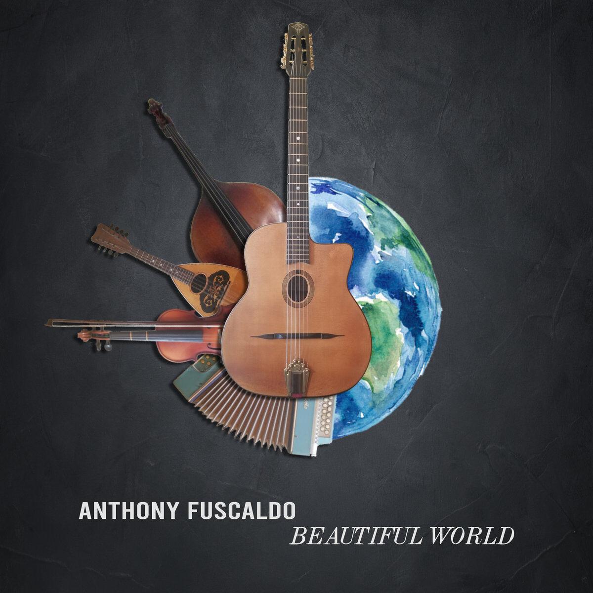 Anthony Fuscaldo • Beautiful World