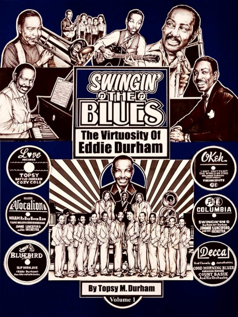 Swingin' the Blues: The Virtuosity of Eddie Durham, by Topsy M. Durham