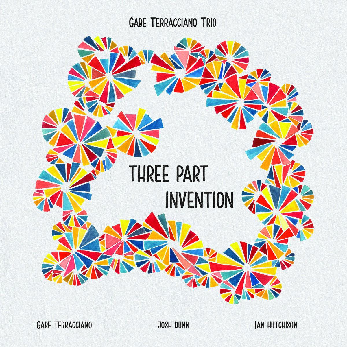 Gabe Terracciano Trio • Three Part Invention