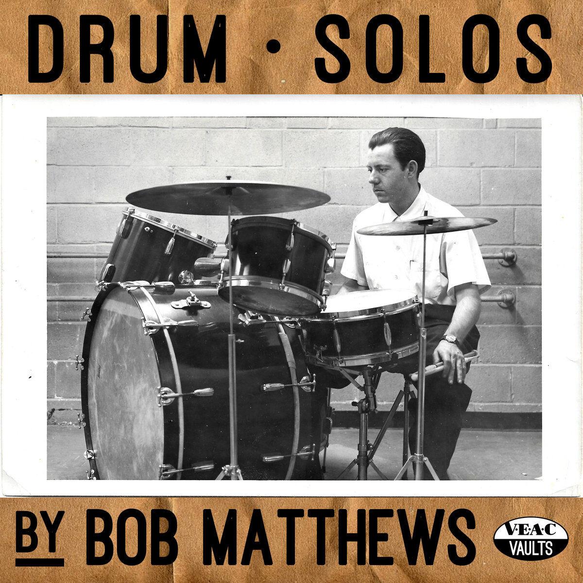 Bob Mathews • Drum Solos
